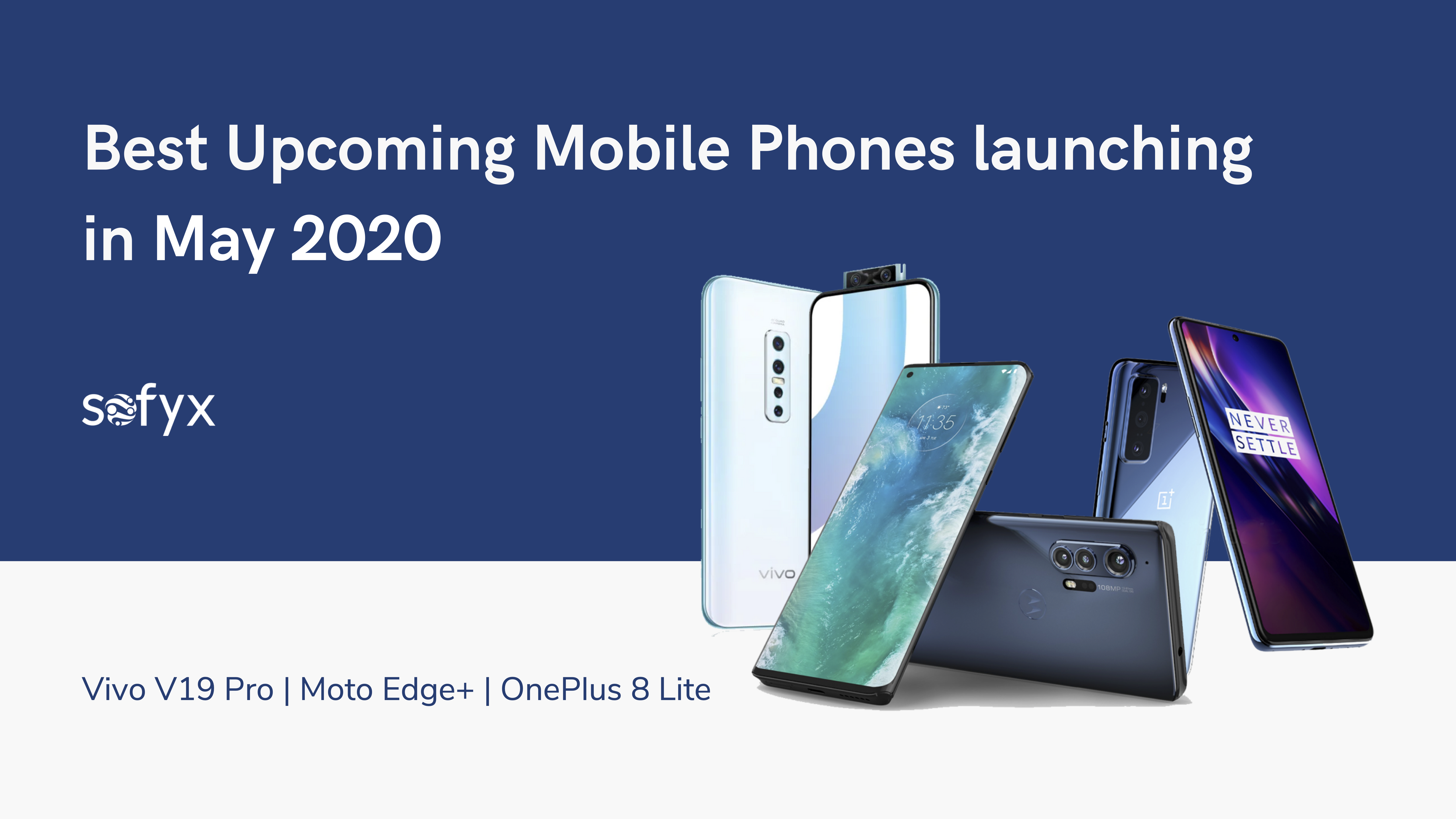Best Upcoming Mobile Phones launching in May 2020