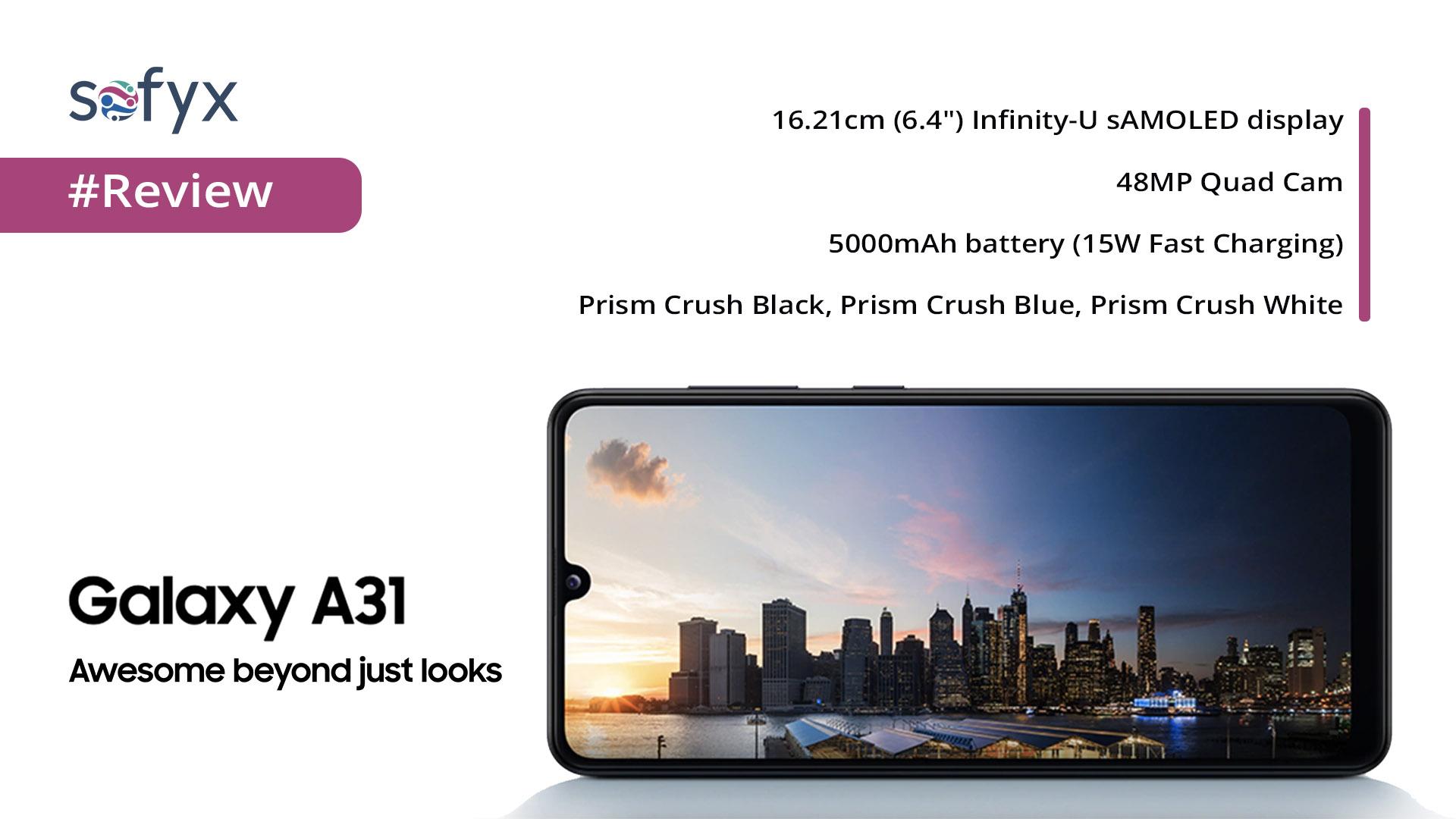 Samsung Galaxy A31 – A Quick Review