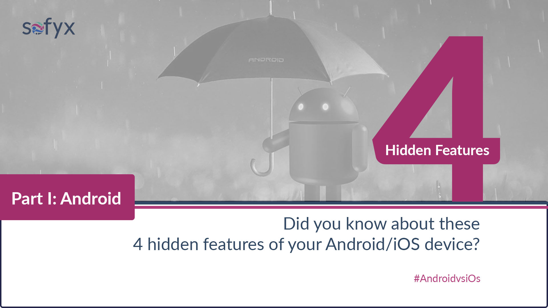 4 hidden features of your iOS/Android device